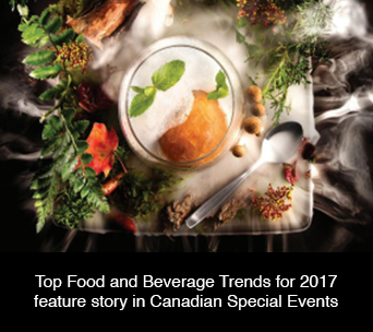 Top Food and Beverage Trends for 2017 feature story in Canadian Special Events