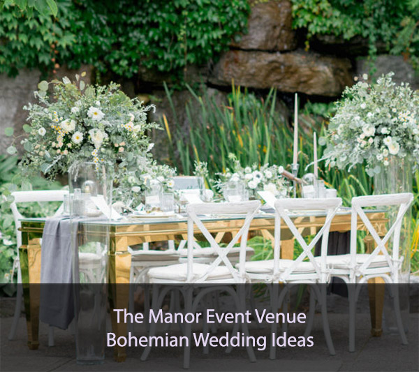 The Manor Event Venue Bohemian Wedding Ideas
